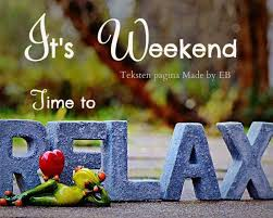 it's weekend- relax