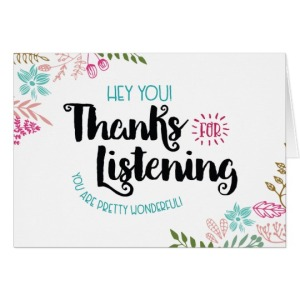 hey_you_thanks_for_listening_you_are_wonderful_card-ra2736e804fc24a78a1761b78c3e28d99_xvuak_8byvr_540